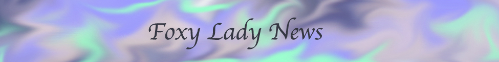 Welcome to Foxy Lady News